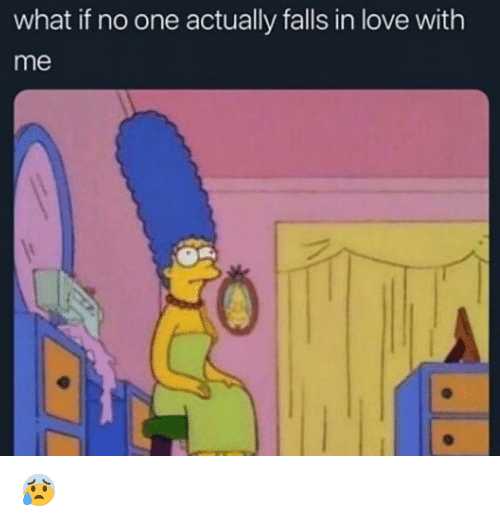 Funny, Love, and One: what if no one actually falls in love with  me 😰