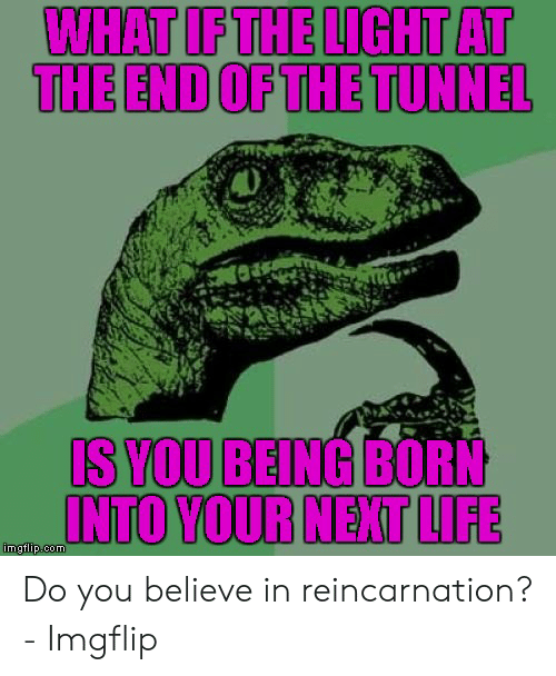 If Light At End Of Tunnel Is Green You >> What If The Light At The End Of The Tunnel Is You Being Born Into