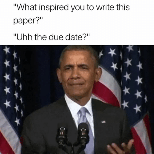 "Date, Paper, and Due Date: What inspired you to write this  paper?""  ""Uhh the due date?"""