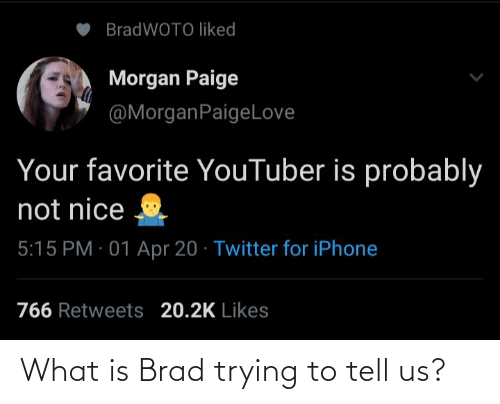 Brad: What is Brad trying to tell us?