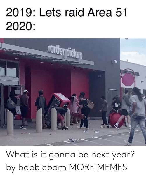 Is It: What is it gonna be next year? by babblebam MORE MEMES