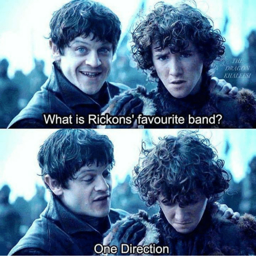 Rickon: What is Rickons' favourite band?  One Direction