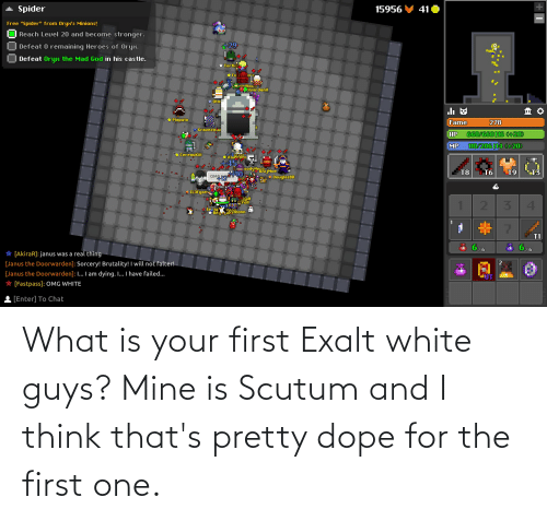dope: What is your first Exalt white guys? Mine is Scutum and I think that's pretty dope for the first one.