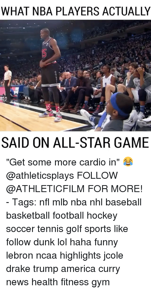 "Baseballisms: WHAT NBA PLAYERS ACTUALLY  SAID ON ALL-STAR GAME ""Get some more cardio in"" 😂 @athleticsplays FOLLOW @ATHLETICFILM FOR MORE! - Tags: nfl mlb nba nhl baseball basketball football hockey soccer tennis golf sports like follow dunk lol haha funny lebron ncaa highlights jcole drake trump america curry news health fitness gym"