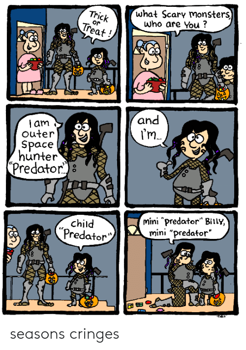"""who are you: what Scary monsters)  Who are You?  Trick  Treat  or  and  am  outer  I'm  Space  hunter  (Predator)8  mini """"predator"""" Biily,  mini """"predator""""  child  """"Predator seasons cringes"""