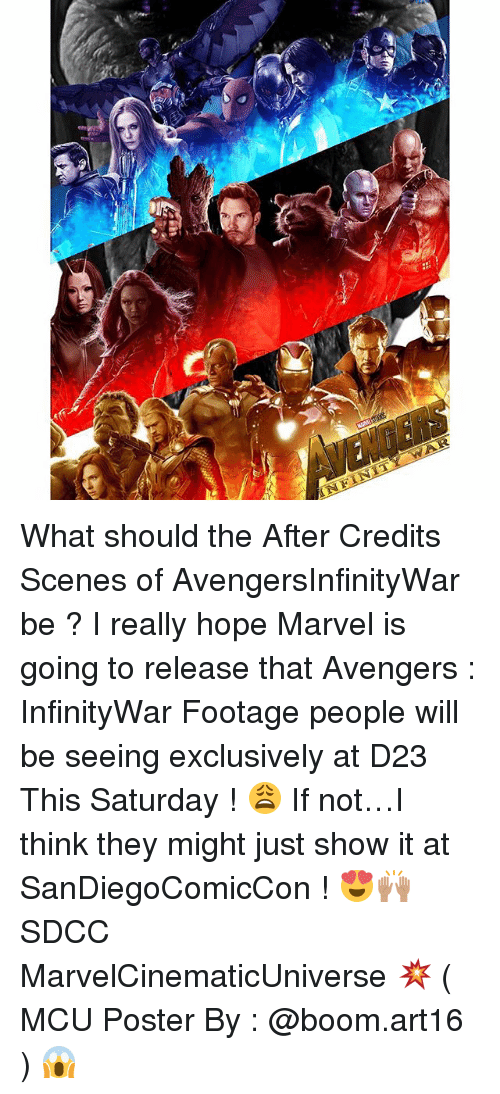 posterity: What should the After Credits Scenes of AvengersInfinityWar be ? I really hope Marvel is going to release that Avengers : InfinityWar Footage people will be seeing exclusively at D23 This Saturday ! 😩 If not…I think they might just show it at SanDiegoComicCon ! 😍🙌🏽 SDCC MarvelCinematicUniverse 💥 ( MCU Poster By : @boom.art16 ) 😱