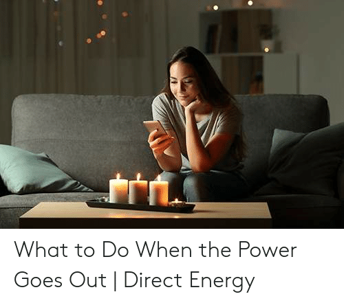 What to Do When the Power Goes Out | Direct Energy | Energy Meme on