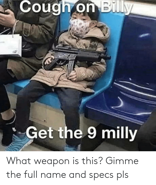pls: What weapon is this? Gimme the full name and specs pls