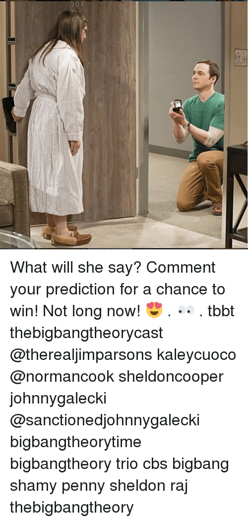Memes, Cbs, and 🤖: What will she say? Comment your prediction for a chance to win! Not long now! 😍 . 👀 . tbbt thebigbangtheorycast @therealjimparsons kaleycuoco @normancook sheldoncooper johnnygalecki @sanctionedjohnnygalecki bigbangtheorytime bigbangtheory trio cbs bigbang shamy penny sheldon raj thebigbangtheory