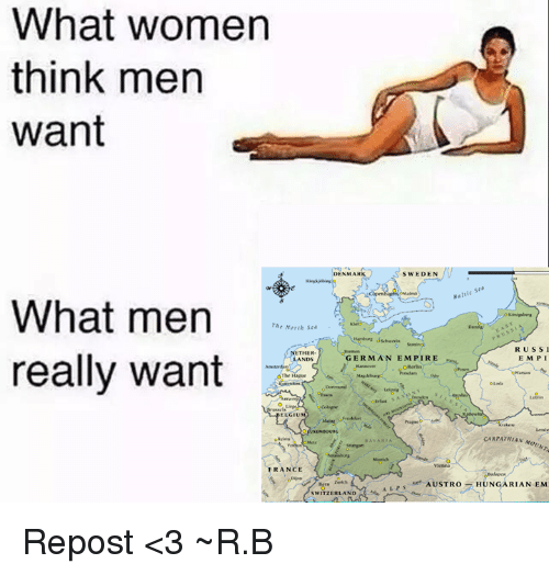 north sea: What women  think men  Want  SWEDEN  Baltic  What men  The North Sea  RUSSI  really want  GERMAN EMPIRE  EMPI  LANDS  ELGIU  CARPATHIAN Arow  FRANCE  AL s AUSTRO  HUN  RIAN EM  SWITZERLAND Repost <3  ~R.B