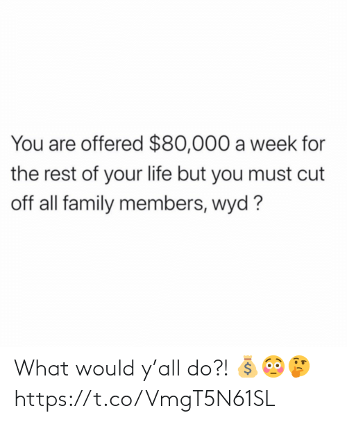 Ÿ˜˜: What would y'all do?! 💰😳🤔 https://t.co/VmgT5N61SL
