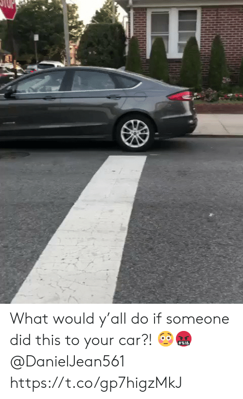 Car, Did, and What: What would y'all do if someone did this to your car?! 😳🤬 @DanielJean561 https://t.co/gp7higzMkJ