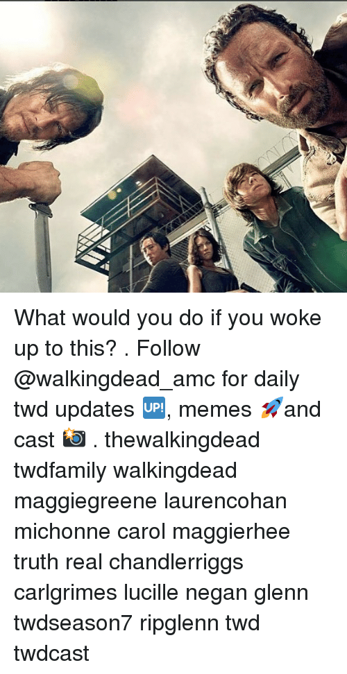 Carole: What would you do if you woke up to this? . Follow @walkingdead_amc for daily twd updates 🆙, memes 🚀and cast 📸 . thewalkingdead twdfamily walkingdead maggiegreene laurencohan michonne carol maggierhee truth real chandlerriggs carlgrimes lucille negan glenn twdseason7 ripglenn twd twdcast