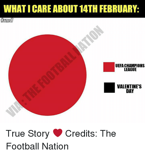uefa champion league: WHATICARE ABOUT 14TH FEBRUARY  UEFA CHAMPIONS  LEAGUE  VALENTINES  DAY True Story ❤  Credits: The Football Nation