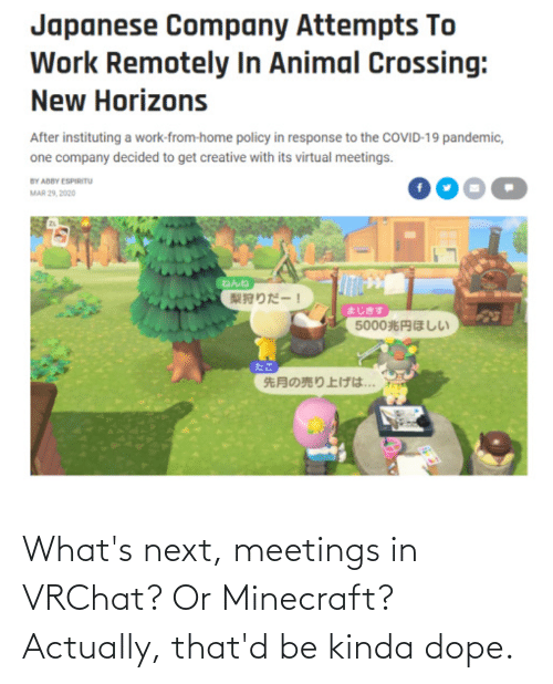 dope: What's next, meetings in VRChat? Or Minecraft? Actually, that'd be kinda dope.