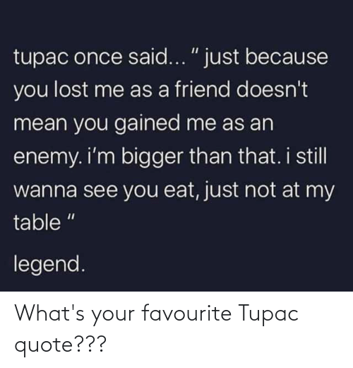Tupac: What's your favourite Tupac quote???
