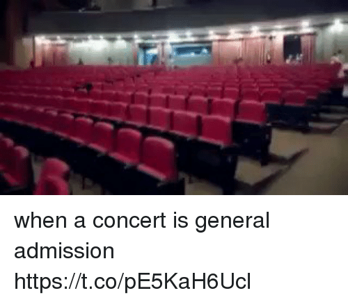 Funny, General Admission, and General: when a concert is general admission https://t.co/pE5KaH6Ucl