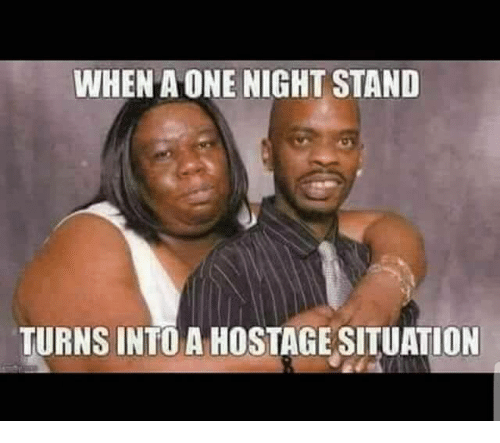 One, Hostage, and One Night Stand: WHEN A ONE NIGHT STAND  TURNS INTO A HOSTAGE SITUATION
