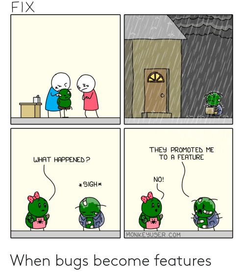 Become: When bugs become features