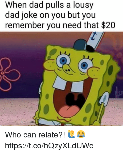 lousy: When dad pulls a lousy  dad joke on you but you  remember you need that $20 Who can relate?! 🙋♂️😂 https://t.co/hQzyXLdUWc