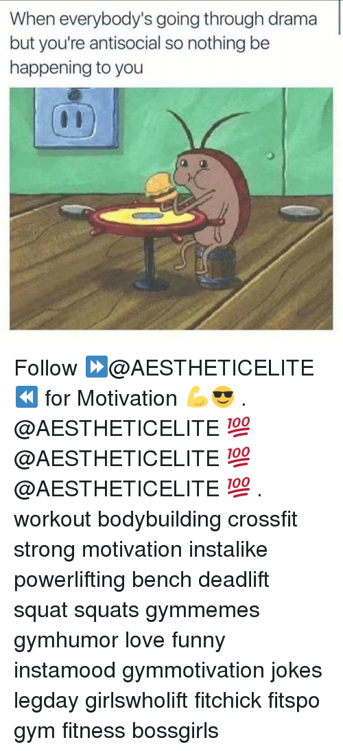 Antisociable: When everybody's going through drama  but you're antisocial so nothing be  happening toyou Follow ⏩@AESTHETICELITE ⏪ for Motivation 💪😎 . @AESTHETICELITE 💯 @AESTHETICELITE 💯 @AESTHETICELITE 💯 . workout bodybuilding crossfit strong motivation instalike powerlifting bench deadlift squat squats gymmemes gymhumor love funny instamood gymmotivation jokes legday girlswholift fitchick fitspo gym fitness bossgirls