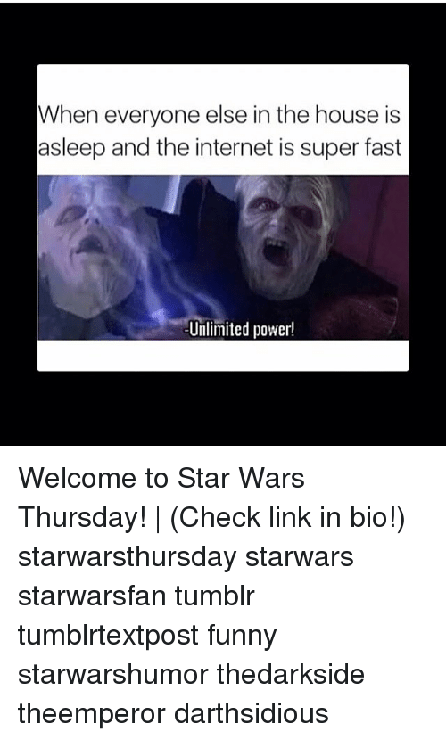 fastly: When everyone else in the house is  asleep and the internet is super fast  Unlimited power! Welcome to Star Wars Thursday!   (Check link in bio!) starwarsthursday starwars starwarsfan tumblr tumblrtextpost funny starwarshumor thedarkside theemperor darthsidious