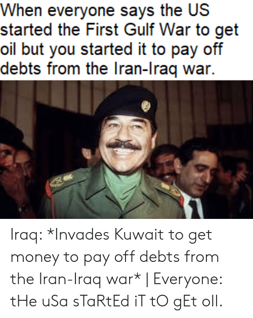 When Everyone Says the US Started the First Gulf War to Get Oil but
