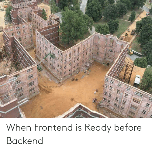 ready: When Frontend is Ready before Backend