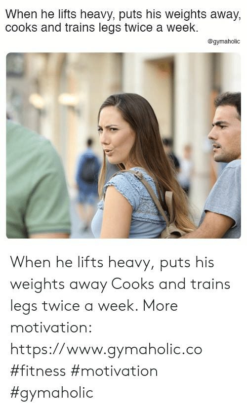 Lifts: When he lifts heavy, puts his weights away,  cooks and trains legs twice a week.  @gymaholic When he lifts heavy, puts his weights away  Cooks and trains legs twice a week.  More motivation: https://www.gymaholic.co  #fitness #motivation #gymaholic