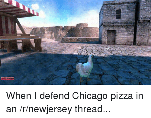 Battle Simulator: When I defend Chicago pizza in an /r/newjersey thread...