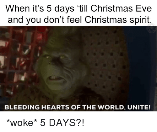 Days Till Christmas Meme.When It S 5 Days Till Christmas Eve And You Don T Feel