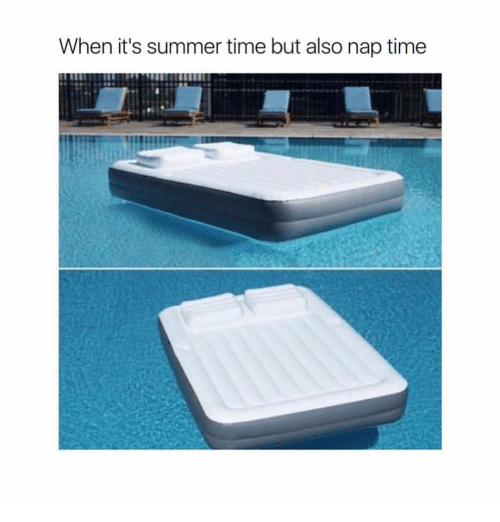 Summer, Time, and Girl Memes: When it's summer time but also nap time
