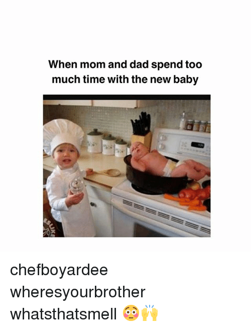 New Baby: When mom and dad spend too  much time with the new baby chefboyardee wheresyourbrother whatsthatsmell 😳🙌
