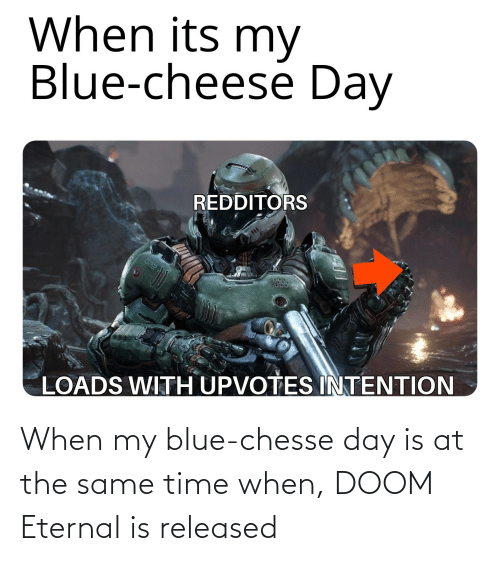 When My Blue Chesse Day Is At The Same Time When Doom Eternal Is