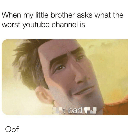 When My Little Brother Asks What the Worst Youtube Channel
