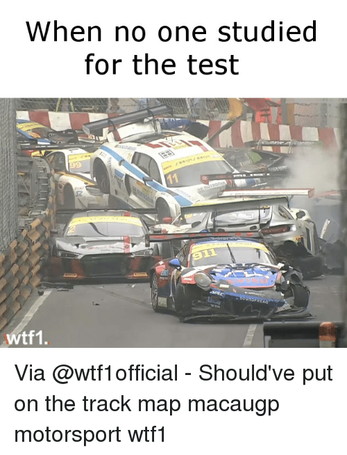 motorsport: When no one studied  for the test  REAO  wtf1. Via @wtf1official - Should've put on the track map macaugp motorsport wtf1