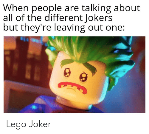Joker, Lego, and All of The: When people are talking about  all of the different Jokers  but they're leaving out one: Lego Joker