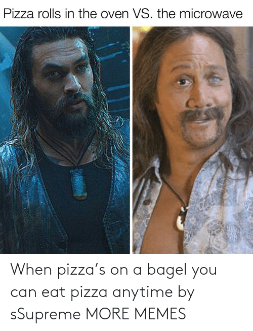 pizza: When pizza's on a bagel you can eat pizza anytime by sSupreme MORE MEMES