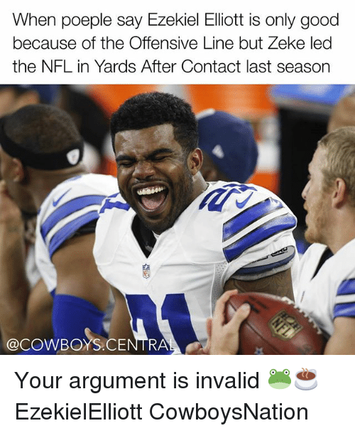 Cowboysnation: When poeple say Ezekiel Elliott is only good  because of the Offensive Line but Zeke led  the NFL in Yards After Contact last season  @COWBOYS RA Your argument is invalid 🐸☕ EzekielElliott CowboysNation