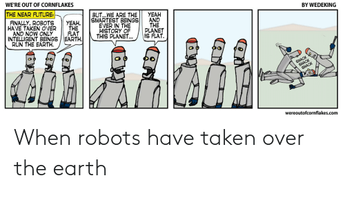 When: When robots have taken over the earth
