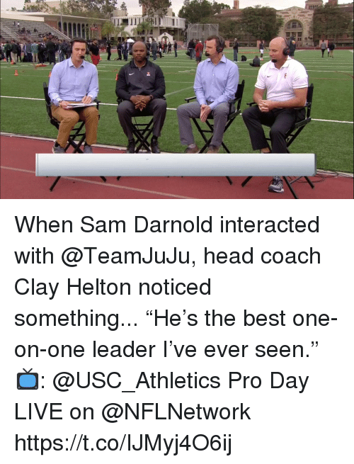 """usc athletics: When Sam Darnold interacted with @TeamJuJu, head coach Clay Helton noticed something... """"He's the best one-on-one leader I've ever seen.""""  📺: @USC_Athletics Pro Day LIVE on @NFLNetwork https://t.co/IJMyj4O6ij"""