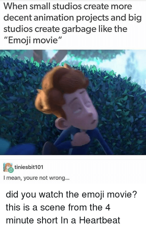 """Emoji, Memes, and Mean: When small studios create more  decent animation projects and big  studios create garbage like the  """"Emoji movie'  鸥tiniesbit101  I mean, youre not wrong... did you watch the emoji movie? this is a scene from the 4 minute short In a Heartbeat"""