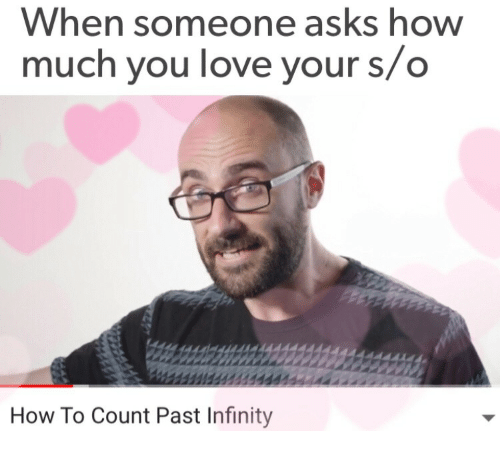 Love, How To, and Infinity: When someone asks how  much you love your s/o  How To Count Past Infinity