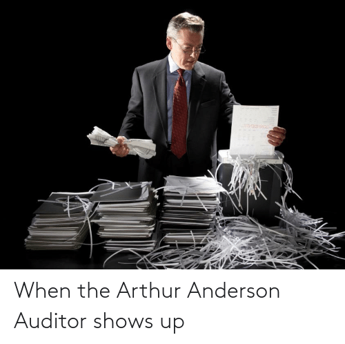Arthur: When the Arthur Anderson Auditor shows up