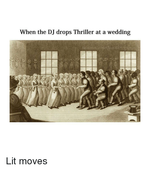 When the DJ Drops Thriller at a Wedding Lit Moves | Lit Meme on