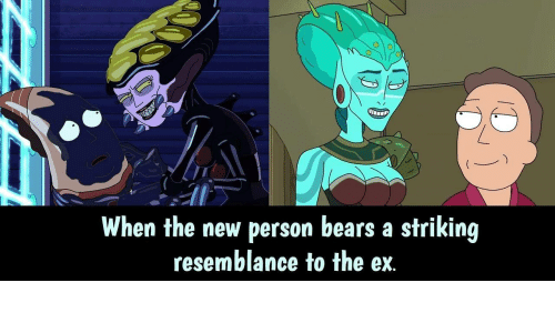resemblance: When the new person bears a striking  resemblance to the ex.
