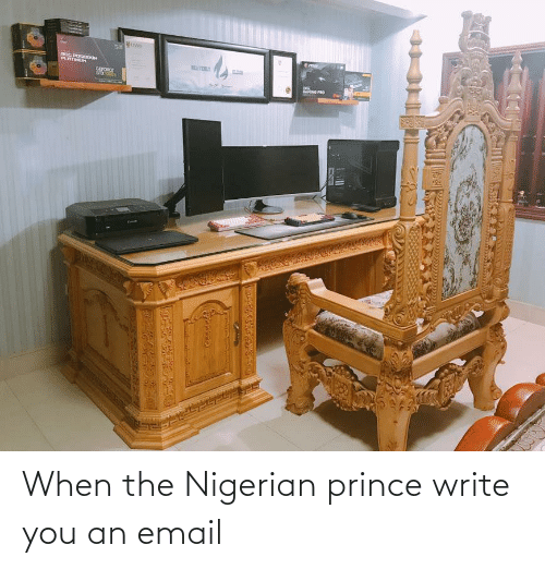 Prince, Email, and You: When the Nigerian prince write you an email