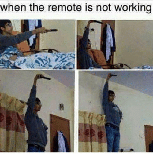 Working, Remote, and  Not Working: when the remote is not working