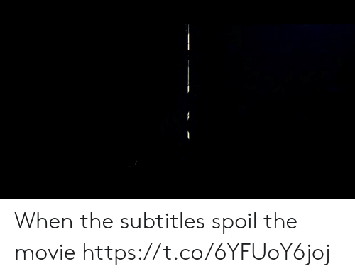 Subtitles: When the subtitles spoil the movie https://t.co/6YFUoY6joj
