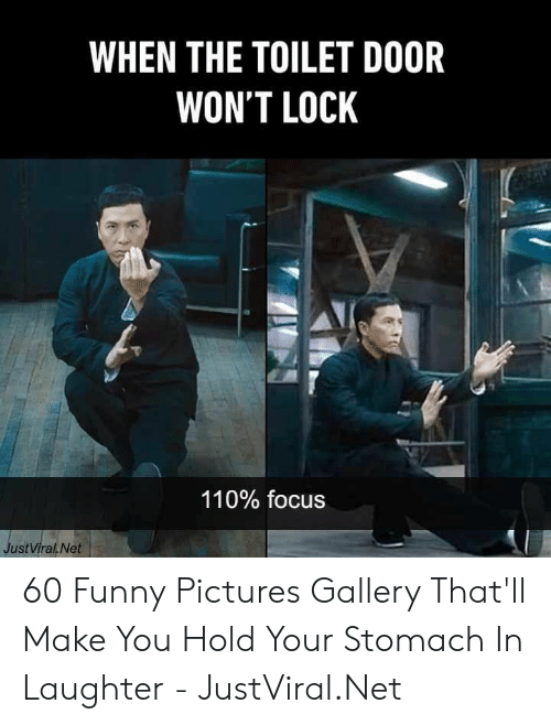 funny pictures: WHEN THE TOILET DOOR  WON'T LOCK  110% focus  JustViral Net 60 Funny Pictures Gallery That'll Make You Hold Your Stomach In Laughter - JustViral.Net